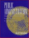 Public Administration : Understanding Management, Politics and Law in the Public Sector, Rosenbloom, David H. and Goldman, Deborah D., 0070539723