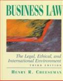 Business Law : The Legal, Ethical, and International Environment, Cheeseman, Henry R., 0135979722