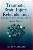 Traumatic Brain Injury Rehabilitation : Children and Adolescents, Ylvisaker, Mark, 0750699728