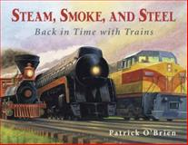 Steam, Smoke, and Steel, Patrick O'Brien, 0881069728