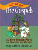 Acting Out the Gospels, Mary Kathleen Glavich, 0896229726