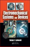 Electromechanical Systems and Devices, Lyshevski, Sergey E., 1420069721