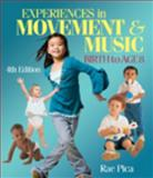 Experiences in Music and Movement : Birth to Age 8, Pica, Rae, 1428399720
