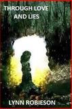 Through Love and Lies, Lynn Robieson, 1500639729