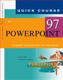 Quick Course in PowerPoint 97 : Education/Training Edition, Cox, Joyce K. and Urban, Polly, 1879399725
