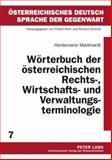 Wörterbuch der österreichischen Rechts-, Wirtschafts- und Verwaltungsterminologie : 2. , durchgesehene Auflage, Markhardt, Heidemarie, 3631599722