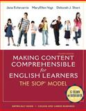 Making Content Comprehensible for English Learners : The SIOP Model, Echevarria, Jana J. and Vogt, MaryEllen J., 0132689723