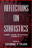 Reflections on Statistics : Learning, Teaching, and Assessment in Grades K-12, , 080581972X