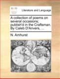 A Collection of Poems on Several Occasions; Publish'D in the Craftsman by Caleb D'Anvers, N. Amhurst, 1140719726