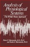 Analysis of Physiological Systems : The White-Noise Approach, Marmarelis, Vasilis, 1461339723