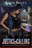 Justice Calling, Annie Bellet, 1500629723