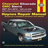 Chevrolet Silverado GMC Sierra - 2007 Thru 2012, 2WD and 4WD, Haynes Manuals Editors, 1563929724