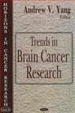Trends in Brain Cancer Research, Yang, Andrew V., 1594549729