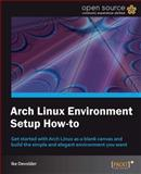 Arch Linux Environment Setup How-To, Ike Devolder, 1849519722