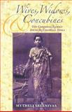 Wives, Widows, and Concubines : The Conjugal Family Ideal in Colonial India, Sreenivas, Mytheli, 0253219728