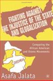 Fighting Agianst the Injustice of State and Globalization : Comparing the African American and Oromo Movements, Jalata, Asafa, 0312239726