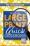 Daily Telegraph Book of Large Print Quick Crosswords 2, , 0330509721