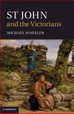 St John and the Victorians, Wheeler, Michael, 0521509726