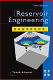 Reservoir Engineering Handbook, Ahmed, Tarek, 0750679727