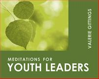 Meditations for Youth Leaders, Valerie Gittings, 081921972X