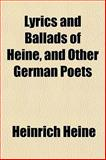Lyrics and Ballads of Heine and Other German Poets, Heinrich Heine, 1151909726