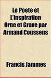 Le Poète et L'Inspiration Orné et Gravé Par Armand Coussens, Francis Jammes, 1153819724