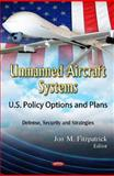 Unmanned Aircraft Systems : U. S. Policy Options and Plans, Fitzpatrick, Jon M., 1614709726