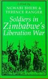Soldiers in Zimbabwe's Liberation War, , 0435089722
