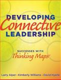 Developing Connective Leadership : Successes with Thinking Maps, Alper, Larry and Williams, Kimberly, 193524972X