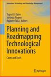 Planning and Roadmapping Technological Innovations : Cases and Tools, , 331902972X