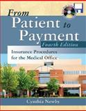 From Patient to Payment : Insurance Procedures for the Medical Office with CD-ROM and Student Data Disk, Newby, Cynthia, 0073019720