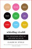 Whistling Vivaldi, Claude M. Steele, 0393339726