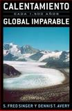 Calentamiento Global Imparable, S. Singer and Dennis T. Avery, 0742599728
