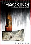 Hacking : Digital Media and Technological Determinism, Jordan, Tim, 0745639720