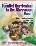 The Parallel Curriculum in the Classroom Bk. 1 : Essays for Application Across the Content Areas K-12, , 076192972X