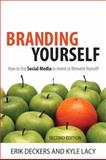 Branding Yourself, Erik Deckers and Kyle Lacy, 0789749726