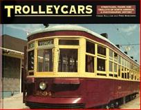 Trolleycars : Streetcars, Trams and Trolleys of North America, Sullivan, Frank and Winkowski, Fred, 0879389729