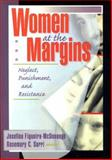 Women at the Margins : Neglect, Punishment, and Resistance, Sarri, Rosemary C., 1560239727