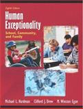 Human Exceptionality : School, Community, and Family, MyLabSchool Edition, Hardman, Michael L. and Drew, Clifford J., 0205459722