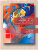 Understanding Elementary Algebra with Geometry : A Course for College Students, Goodman, Arthur and Hirsch, Lewis R., 0534999727