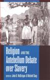 Religion and the Antebellum Debate over Slavery, , 0820319724