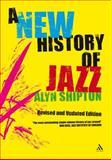 A New History of Jazz, Shipton, Alyn, 0826429726