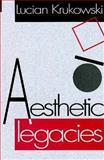 Aesthetic Legacies, Krukowski, Lucian, 0877229724