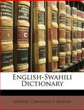 English-Swahili Dictionary, Arthur Cornwallis Madan, 1149789727