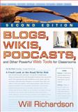 Blogs, Wikis, Podcasts, and Other Powerful Web Tools for Classrooms, Richardson, Will, 1412959721