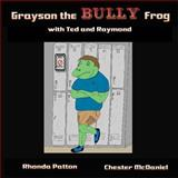 Grayson the BULLY Frog with Ted and Raymond, Rhonda Patton and Chester McDaniel, 1495369722