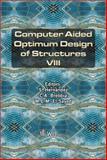 Computer Aided Optimum Design of Structures VIII 9781853129728