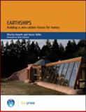 Earthships : Building a Zero Carbon Future for Homes, Hewitt, Mischa and Telfer, Kevin, 1860819729
