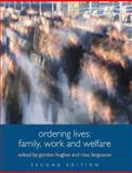 Ordering Lives : Family, Work and Welfare, , 0415329728