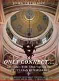 Only Connect... : Art and the Spectator in the Italian Renaissance, Shearman, John, 0691099723